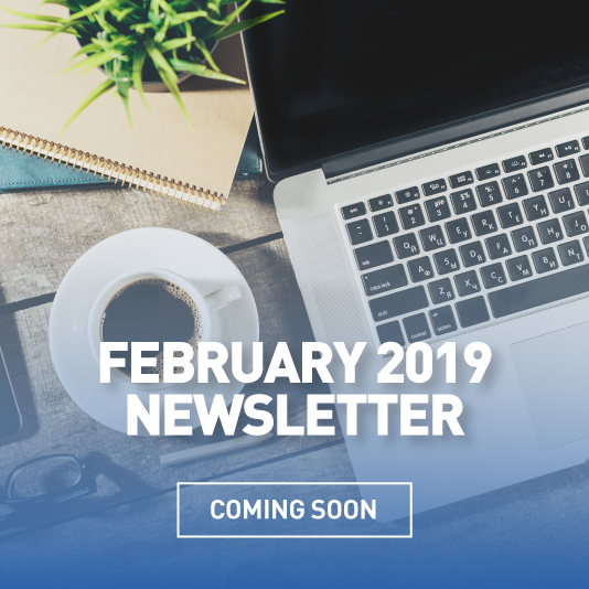 DOWNLOAD THE FEBRUARY 2019 NEWSLETTER