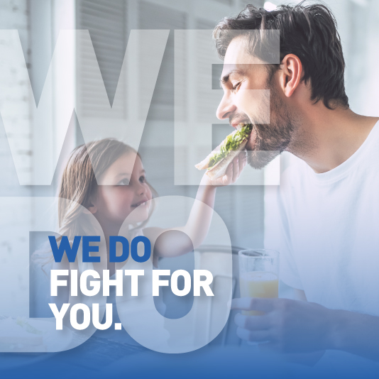 WE DO – WE FIGHT FOR YOU