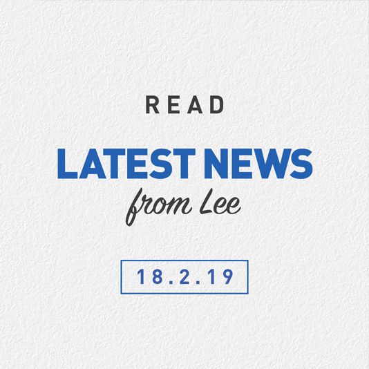 Latest News From Lee 18th Feb 2019