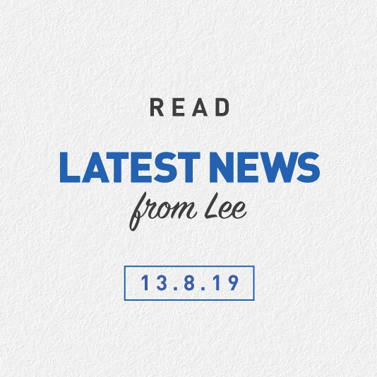 Latest News From Lee 13th August 2019