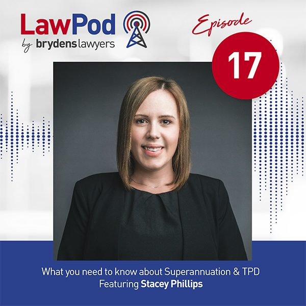 Brydens Law Pod Featuring Stacey Phillips