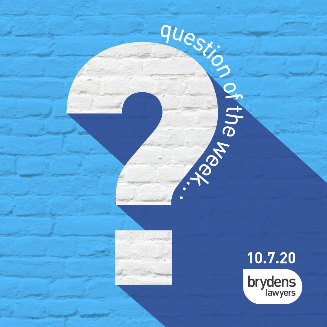 , QUESTIONS OF THE WEEK, Brydens Lawyers