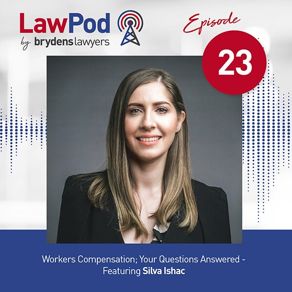 Lawpod – Workers Compensation; Your Questions Answered – Featuring Silva Ishac
