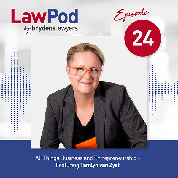 Lawpod –  All Things Business and Entrepreneurship- Featuring Tamlyn van Zyst