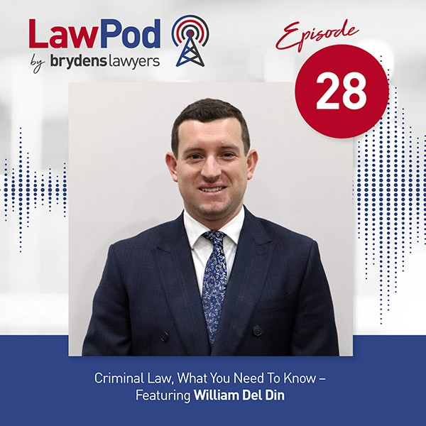Lawpod –  Criminal Law, What You Need To Know- Featuring William Del Din