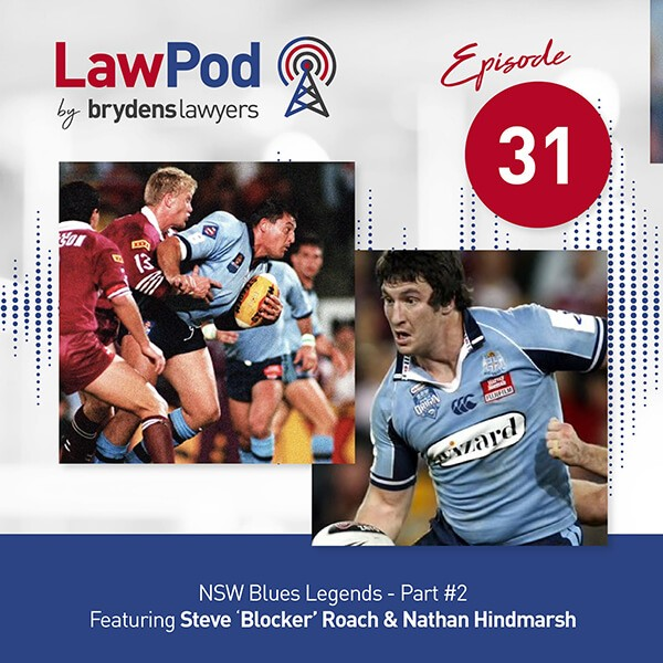 Lawpod –  NSW Blues Legends (Part 2)- Featuring Nathan Hindmarsh and Steve 'Blocker' Roach