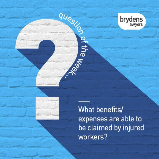 Question of the week- Friday 12th March – What benefits/expenses are able to be claimed by injured workers?