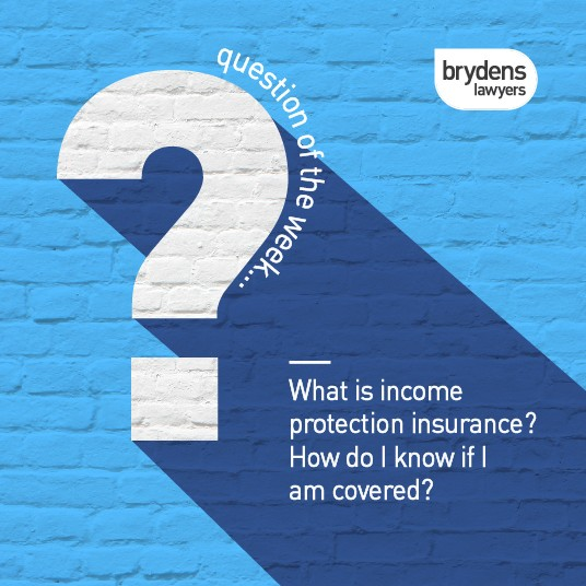 What is income protection insurance? How do I know if I am covered?